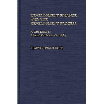 Development Finance and the Development Process A Case Study of Selected Caribbean Countries by Hope & Kempe R.