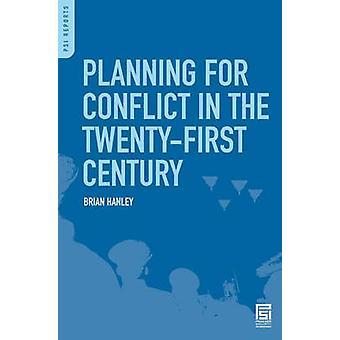 Planung für den Konflikt in der TwentyFirst Century von Hanley & Brian