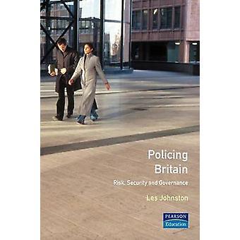 Politie van Groot-Brittannië risico veiligheid en Governance door Johnston & Les