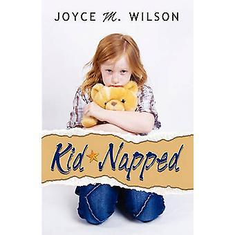 Kid Napped by Wilson & Joyce M.