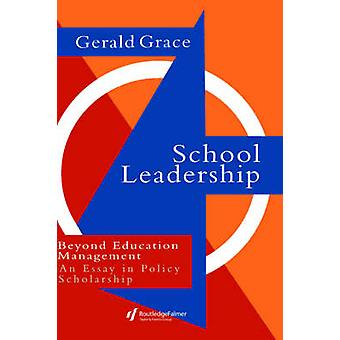 School Leadership Beyond Education Management by Grace & Gerald Rupert