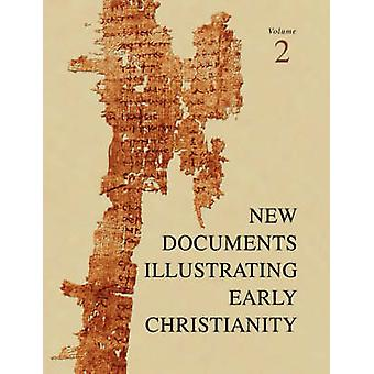 New Documents Illustrating Early Christianity 2 A Review of Greek Inscriptions and Papyri Published in 1977 by Llewelyn & Stephen