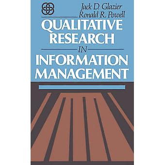 Qualitative Research in Information Management by Glazier & Jack D.
