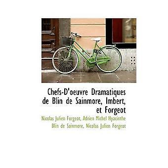 ChefsDoeuvre Dramatiques de Blin de Sainmore Imbert et Forgeot by Forgeot & Nicolas Julien