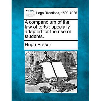 Ett kompendium i lagen av den skadeståndsgrundande speciellt anpassad för användning av studenter. av Fraser & Hugh