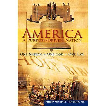 AmericaA PurposeDriven Nation by Pantana & Sr. Philip Michael