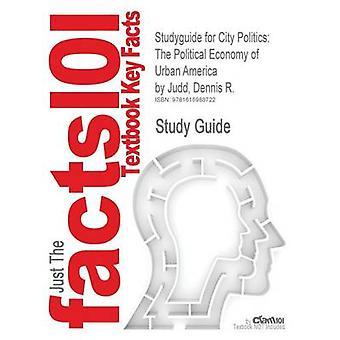 Studyguide for City politiikka poliittinen talous Urban America Judd Dennis R. ISBN 9780205522163 mennessä Cram101 oppi kirja arvostelut