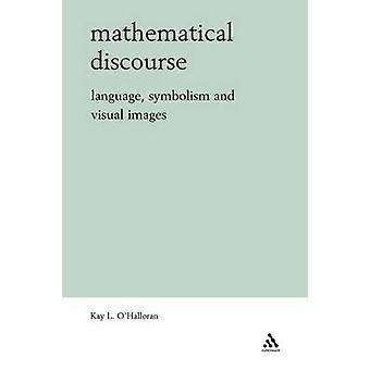 Discours mathématique langage symbolique et des Images visuelles par OHalloran & Kay