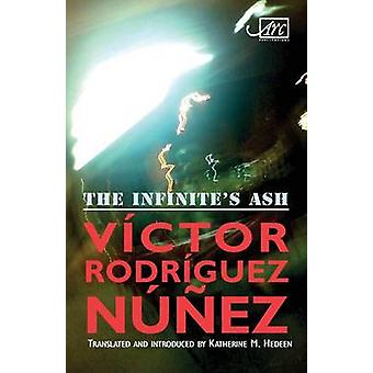 The Infinites Ash  Ceniza de Infinito by Rodrguez Nez & Vctor