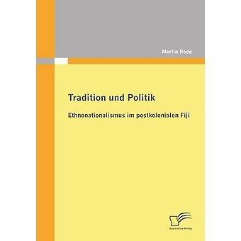 Tradition Politik Ethnonationalismus Und Im Postkolonialen Fidji de Rode & Martin