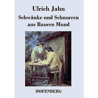 Schwnke und Schnurren aus Bauern Mund par Ulrich Jahn