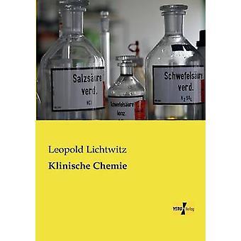 Klinische Chemie by Lichtwitz & Leopold
