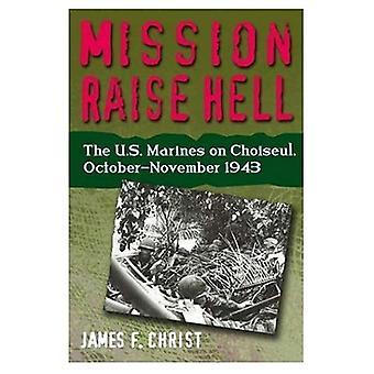 Mission Raise Hell: Les Marines US sur Choiseul, octobre-novembre 1943