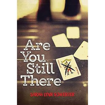 Are You Still There by Sarah Lynn Scheerger - 9780807545577 Book