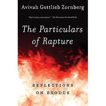 The Particulars of Rapture - Reflections on Exodus by Avivah Gottlieb