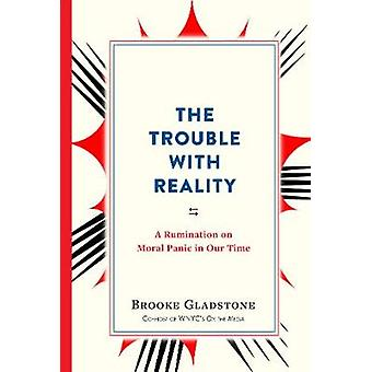 The Trouble with Reality by Brooke Gladstone - 9781523502387 Book