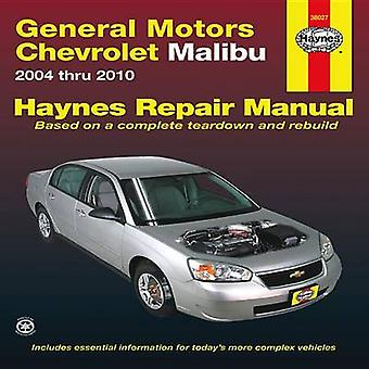 Chevrolet Malibu Automotive Repair Manual - 2004-2010 by Rob Maddox -