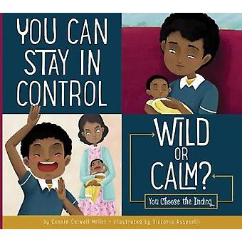 You Can Stay in Control - Wild or Calm? - You Choose the Ending by Conn