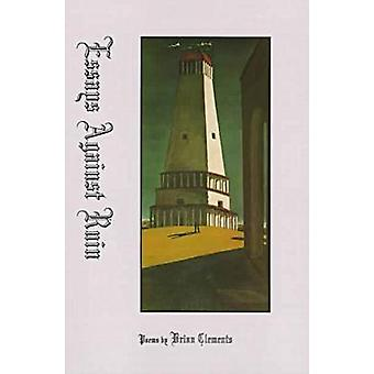 Essays against Ruin by CLEMENTS - 9781881515098 Book