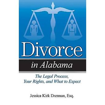 Divorce in Alabama - The Legal Process - Your Rights - and What to Exp