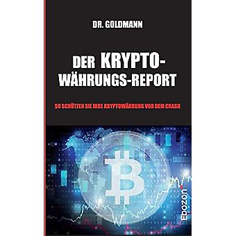 Der Kryptowhrungs-Report by Dr Goldmann - 9783959634960 Book