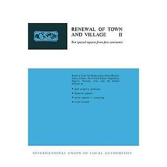 Kaupungin ja kylän uudistaminen II kymmenen erityiskertomusta viidestä mantereesta, kansainvälinen paikallisyhteisöjen liitto