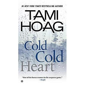 Cold Cold Heart by Tami Hoag - 9780451470065 Book