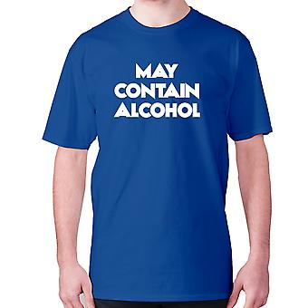 Mens funny drinking t-shirt slogan tee wine hilarious - May contain alcohol