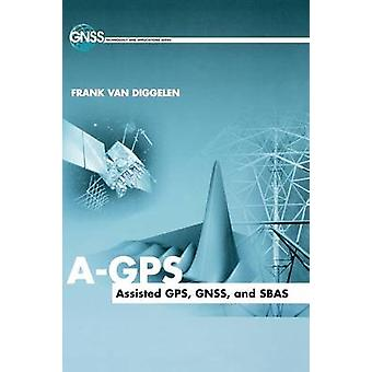 AGPS Assisted GPS GNSS and SBAS by Van Diggelen & Frank