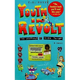 Youth in Revolt The Journals of Nick Twisp by C D Payne