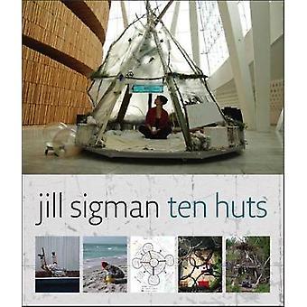 Ten Huts by Jill Sigman