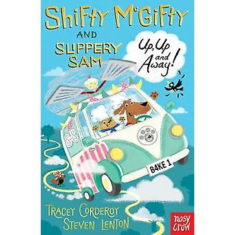 Shifty McGifty and Slippery Sam Up Up and Away by Tracey Corderoy