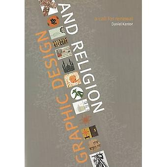 Graphic Design and Religion  A Call for Renewal by Daniel Kantor