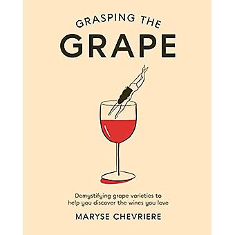 Grasping the Grape by Maryse Chevriere