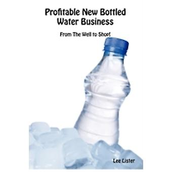 Profitable New Bottled Water Business by Lister & Lee