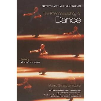 The Phenomenology of Dance von Maxine Sheets Johnstone