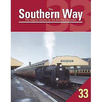 The Southern Way - Issue 33 - The Regular Volume for the Southern Devot
