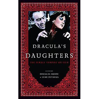 Draculas Daughters The Female Vampire on Film by Brode & Douglas