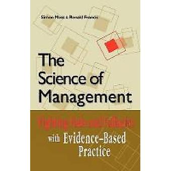 The Science of Management Fighting Fads and Fallacies with EvidenceBased Practice by Moss & Simon