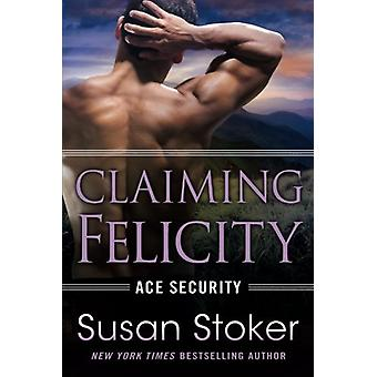 Claiming Felicity by Susan Stoker - 9781503954168 Book