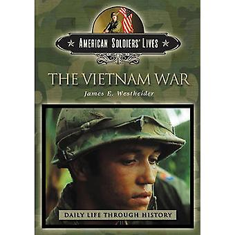 The Vietnam War by Westheider & James