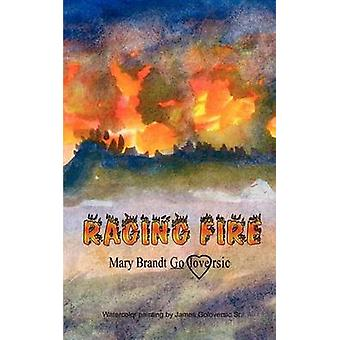 Raging Fire by Goloversic & Mary Brandt