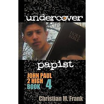 Undercover Papist John Paul 2 High Book 4 by Frank & Christian M.