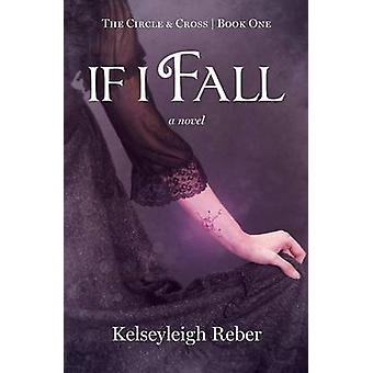 If I Fall by Reber & Kelseyleigh