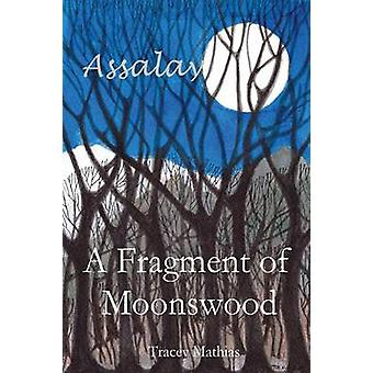 A Fragment of Moonswood by Mathias & Tracey