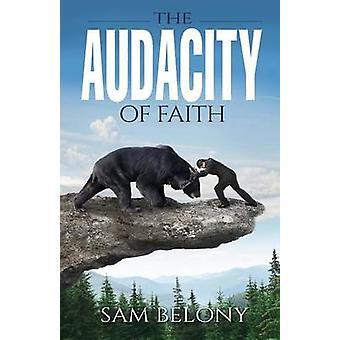 The Audacity of Faith by Belony & Sam