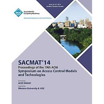 SACMAT 14 19th ACM Symposium on Access Control Models and Technologies by SACMAT 14 Conference Committee