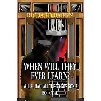 When Will They Ever Learn by Baran & Richard