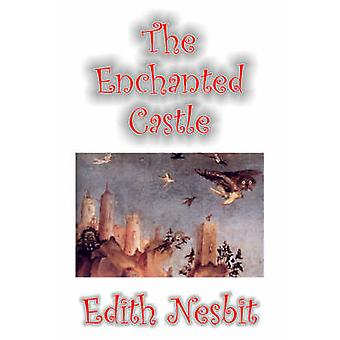 The Enchanted Castle by Edith Nesbit Fiction Fantasy  Magic by Nesbit & Edith