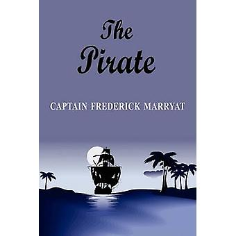 The Pirate by Marryat & Frederick Captain